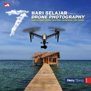 7 Hari Belajar Drone Photography by Herry Tjiang Cover