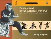 Cover Pencak Silat untuk Generasi Penerus oleh Oong Maryono
