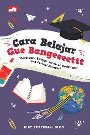 Cara Belajar Gue Bangeeeettt by Ibay Toyyibah, M.Pd Cover