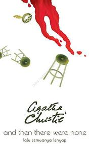 Cover Lalu Semuanya Lenyap (And Then There Were None) oleh Agatha Christie