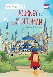 Cover Jelajah Tiga Daulah : Journey To The Greatest Ottoman oleh Marfuah Panji Astuti