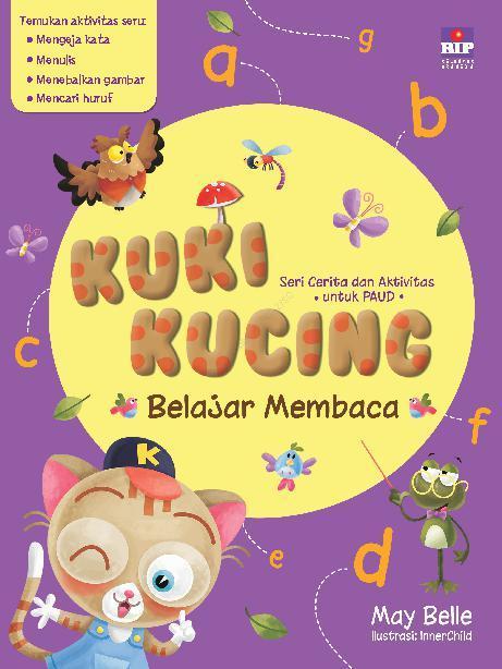 Buku Digital Seri Cerita Dan Aktivitas Untuk Paud : Kuki Kucing Belajar Membaca oleh May Belle