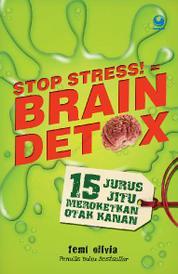 Cover Stop Stress! = Brain Detox oleh Femi Olivia