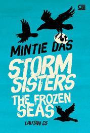 Cover Storm Sisters#2: Lautan Es (The Frozen Seas) oleh Mintie Das