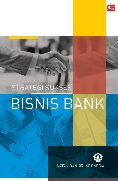 Buku Digital Strategi Sukses Bisnis Bank (Cover Baru) oleh Ikatan Bankir Indonesia