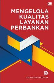 Cover Mengelola Kualitas Layanan Perbankan (Cover Baru) oleh Ikatan Bankir Indonesia