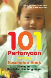 Cover 101 Pertanyaan tentang Kesehatan Anak oleh Dr. Eddy Fadlyana, SpA(K)