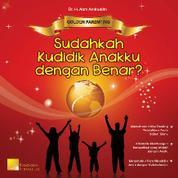 Golden Parenting, Sudahkah Kudidik Anakku dengan Benar by Dr. H. Aam Amiruddin Cover