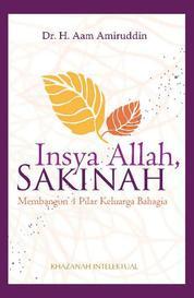 Cover INSYA ALLAH SAKINAH - Membangun 4 Pilar Keluarga Bahagia oleh Dr. H. Aam Amiruddin