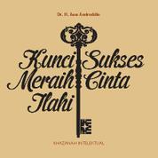 Cover Kunci Sukses Meraih Cinta Ilahi oleh Dr. H. Aam Amiruddin