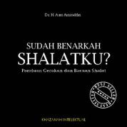 Cover Sudah Benarkah Shalatku? oleh Dr. H. Aam Amiruddin