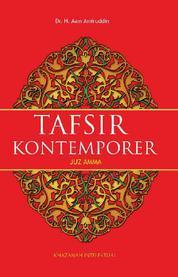 Tafsir Al Quran Kontemporer Juz Amma Jilid I (Al-Fatihah, An Nas s/d Ad-Dhuha) by Dr. H. Aam Amiruddin Cover