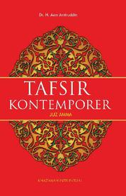 Tafsir Al Quran Kontemporer Juz 'Amma Jilid III (Al-Mutaf?fin s/d An Naba) by Dr. H. Aam Amiruddin Cover