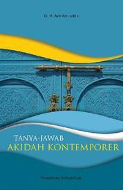 Tanya Jawab Akidah Kontemporer by Dr. H. Aam Amiruddin Cover