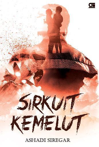 Sirkuit Kemelut by Ashadi Siregar Digital Book