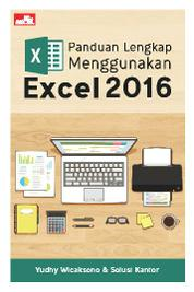 Panduan Lengkap Menggunakan Excel 2016 by Yudhy Wicaksono & Solusi Kantor Cover