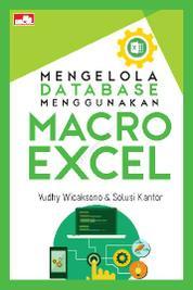 Mengelola Database Menggunakan Macro Excel by Yudhy Wicaksono & Solusi Kantor Cover