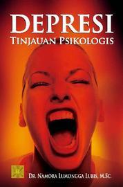 Depresi: Tinjauan Psikologis by DR. Namora Lumongga, M.Sc Cover