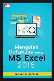 Cover Mengolah Database dengan MS Excel 2016 oleh Jubilee Enterprise
