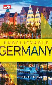Cover Unbelievable Germany oleh Gana Stegmann