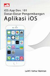 Cover iOS App Dev. 101 - Dasar-Dasar Pengembangan Aplikasi iOS oleh Luthfi Fathur Rahman