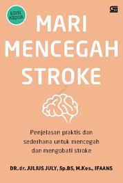Cover Mari Mencegah Stroke oleh Dr. dr. Julius July