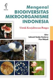 Mengenal Biodiversitas Mikroorganisme Indonesia untuk Kesejahteraan Bangsa by Indrawati Gandjar Roosheroe Cover