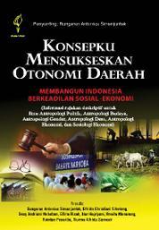 Cover Konsepku Mensukseskan Otonomi Daerah oleh Bungaran Antonius Simanjuntak