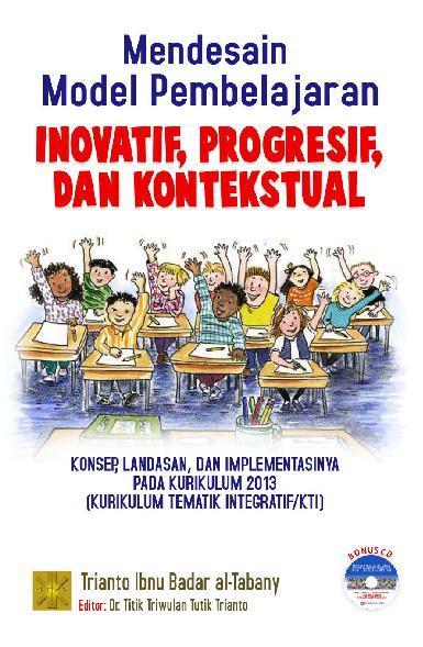 Buku Digital Mendesain Model Pembelajaran Inovatif Progresif dan Kontekstual oleh Trianto, M.Pd
