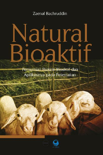 Buku Digital Natural Bioaktif: Pemurnian Protein Bioaktif Dan Aplikasinya Pada Peternakan oleh Zaenal Bachruddin