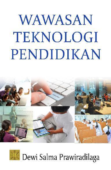 Buku Digital Wawasan Teknologi Pendidikan oleh Dewi Salma Prawiradilaga