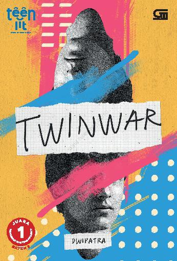 Buku Digital TeenLit: TwinWar *Ket: Juara 1 Gramedia Writing Project oleh Dwipatra