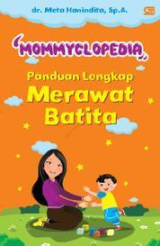 Cover Mommyclopedia: Panduan lengkap merawat batita (1-3 tahun) oleh dr. Meta Hanindita, Sp.A