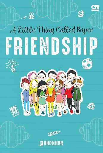 Buku Digital A Little Thing Called Baper: FRIENDSIHIP oleh Hanny Widiani