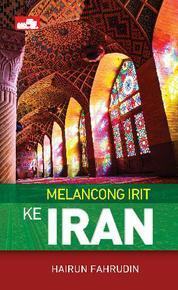 Cover Melancong Irit ke Iran oleh Hairun Fahrudin