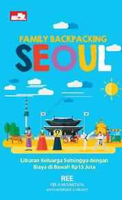 Cover Family Backpacking Seoul oleh Pena Nusantara