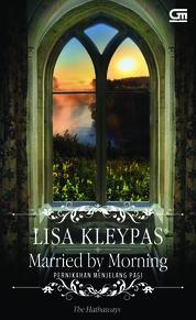 Cover Historical Romance: Pernikahan Menjelang Pagi (Married by Morning) oleh Lisa Kleypas
