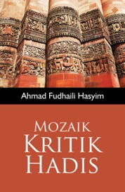 Cover MOZAIK KRITIK HADIS oleh Ahmad Fudhaili Hasyim