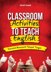 Classroom Activities to Teach English (Semudah Membalik Telapak Tangan) by Hariani Susanti Cover