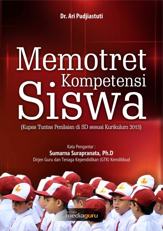 Buku Digital MEMOTRET KOMPETENSI SISWA (Kupas Tuntas Penilaian di SD sesuai Kurikulum 2013) oleh Dr. Ari Pudjiastuti