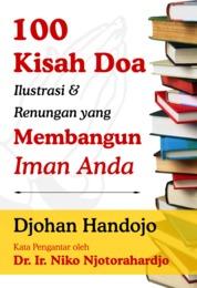 Cover 100 Kisah Doa Ilustrasi dan Renungan yang Membangun Iman Anda oleh Djohan Handojo