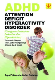 Cover ADHD: Attention Deficit Hyperactivity Disorder (Gangguan Pemusatan Perhatian dan Hiperaktivitas) oleh Arga Paternotte