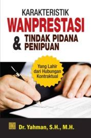 Cover Karakteristik Wanprestasi & Tindak Pidana Penipuan oleh Dr. Yahman, S.H., M.H.