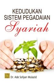 Kedudukan Sistem Pegadaian Syariah by Dr. Ade Sofyan Mulazid Cover