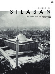 Cover Friedrich Silaban, An Indonesian Architect 1921 - 1984 oleh Setiadi Sopandi
