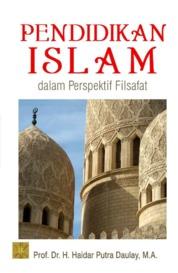 Cover Pendidikan Islam dalam Perspektif Filsafat oleh Prof. Dr. H. Haidar Putra Daulay, M.A