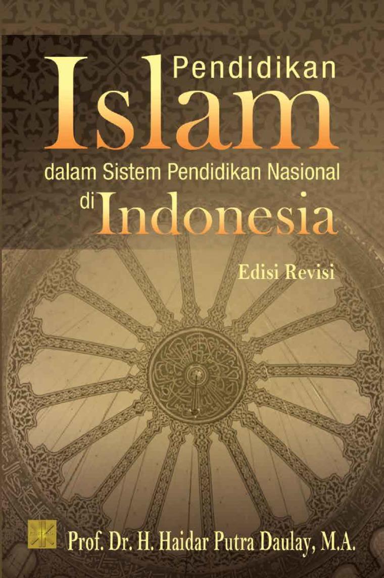 Buku Digital Pendidikan Islam dalam Sistem Pendidikan Nasional di Indonesia oleh Prof. Dr. H. Haidar Putra Daulay, M.A