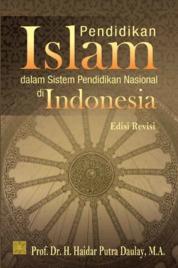 Cover Pendidikan Islam dalam Sistem Pendidikan Nasional di Indonesia oleh Prof. Dr. H. Haidar Putra Daulay, M.A