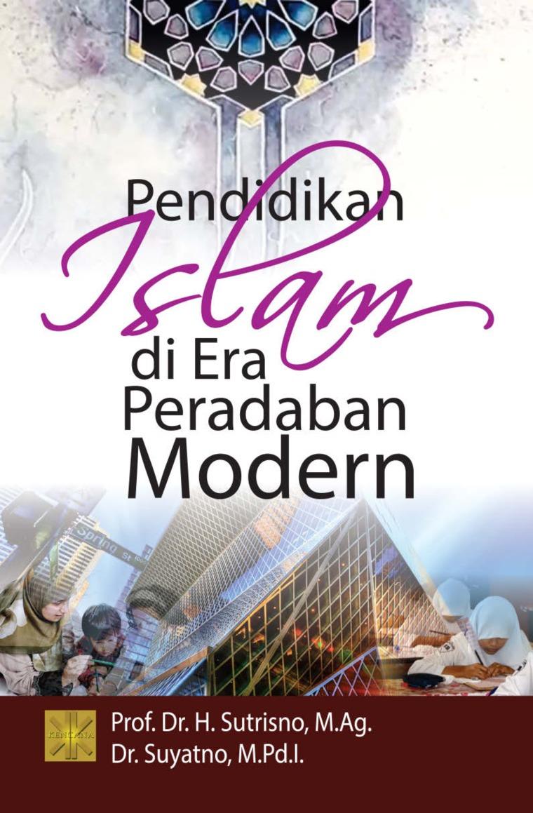 Buku Digital Pendidikan Islam di Era Peradaban Modern oleh Prof. Dr. H. Sutrisno, M.Ag.