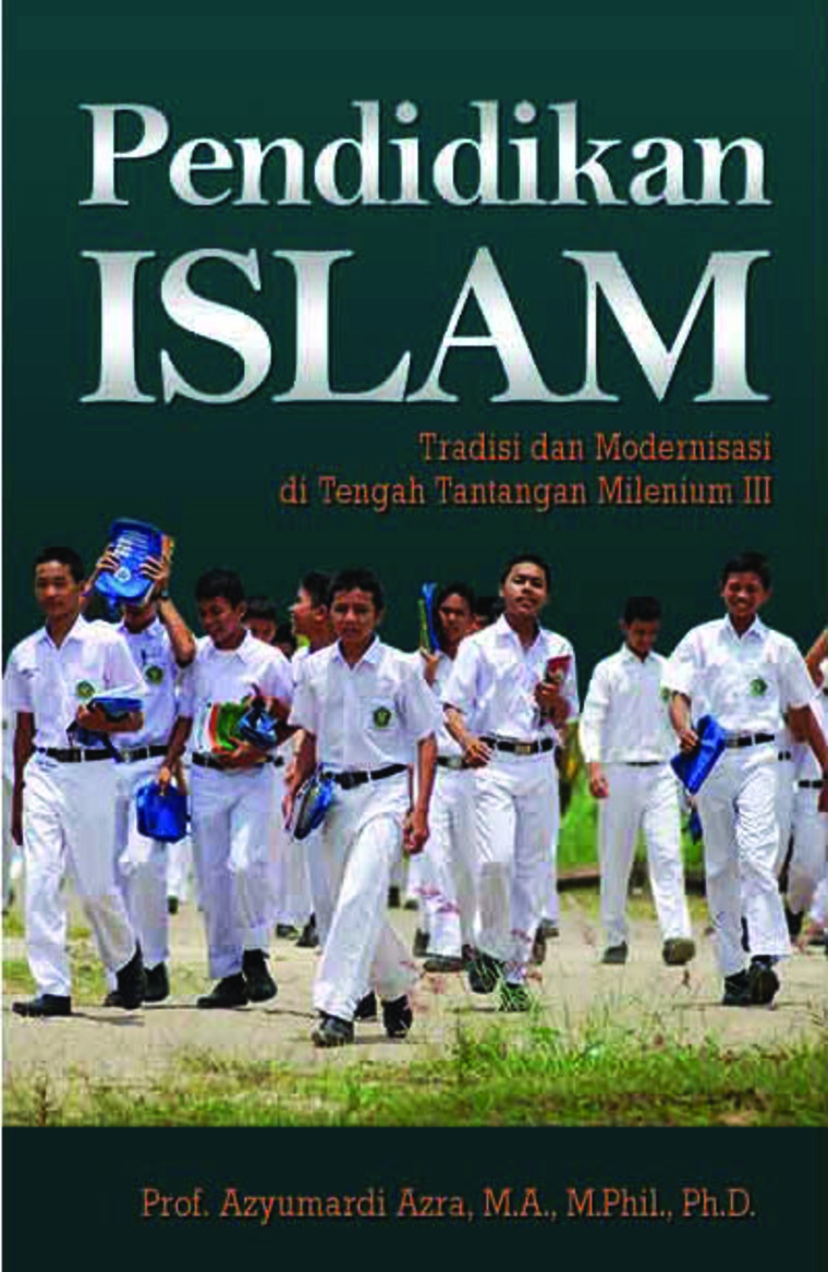 Buku Digital Pendidikan Islam: Tradisi dan Modernisasi di tengah Tantangan Milenium III oleh Prof. Dr. Azyumardi Azra, M.A
